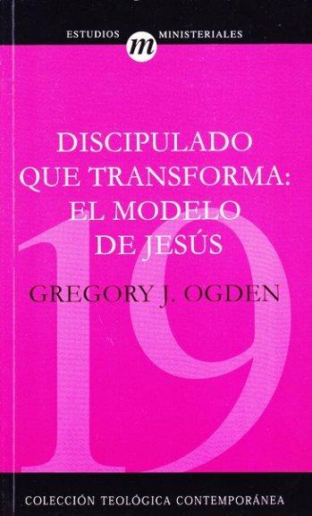 Discipulado que Transforma: El Modelo de Jesus