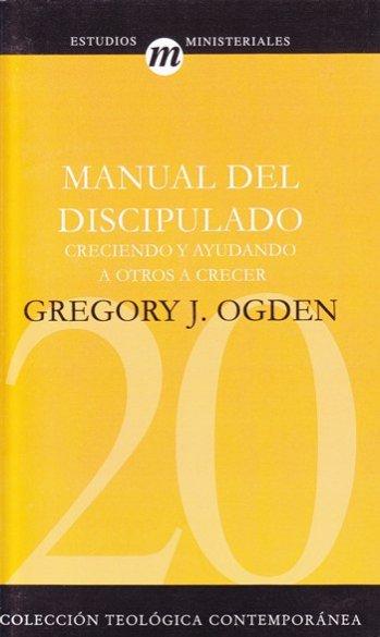 Manual del Discipulado Creciendo y Ayudando a Otros a Crecer