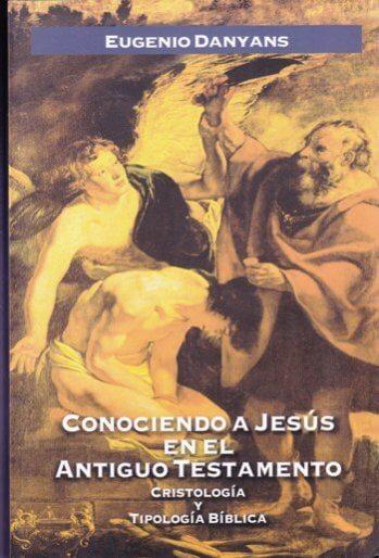 Conociendo a Jesús en el AT - Cristología y Tipología Bíblica