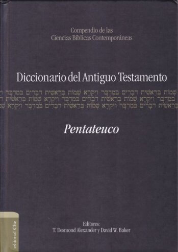 Diccionario del Antiguo Testamento - Tomo 1: Pentateuco