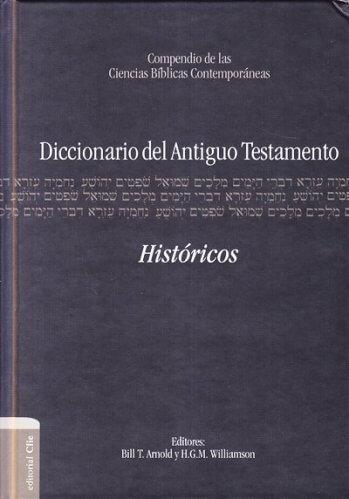 Diccionario del Antiguo Testamento - Tomo 2: Los Libros Historicos