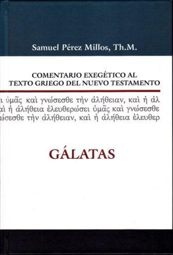 Comentario Exegético al Texto Griego - GALATAS (pasta dura)