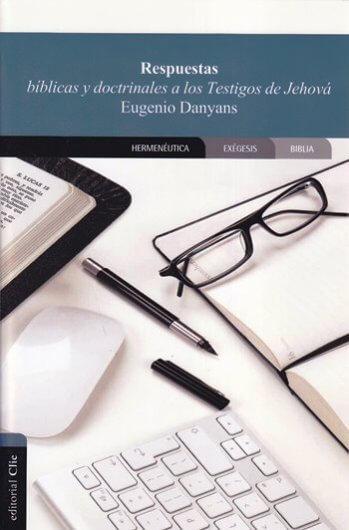 Respuestas Bíblicas y Doctrinales a los Testigos de Jehová