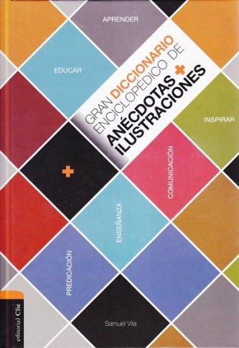 Gran Diccionario Enciclopédico de Anécdotas y Ilustraciones (pasta dira)