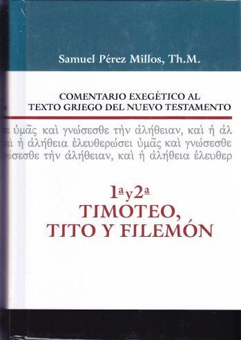 Comentario Exegético al Texto Griego - 1a y 2a Timoteo