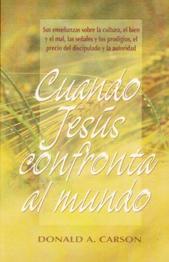 Cuando Jesús Confronta al Mundo