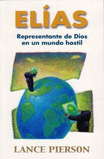 Elías: Representante de Dios en un Mundo Hostil