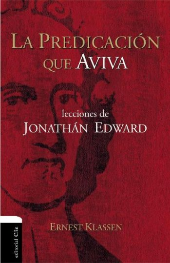 La Predicación que Aviva - Lecciones de Jonathán Edwards