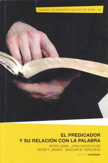 El Predicador y su Relación con la Palabra