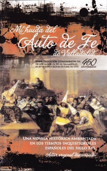 Mi Huida del Auto de Fe de Valladolid