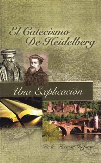 Catecismo de Heidelberg - Una explicación