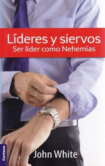 Líderes y Siervos - ser líder como Nehemías