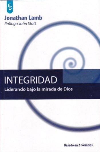La Integridad: Liderando Bajo la Mirada de Dios