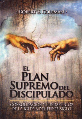 El Plan Supremo del Discipulado - fundamentos de la iglesia del primer siglo