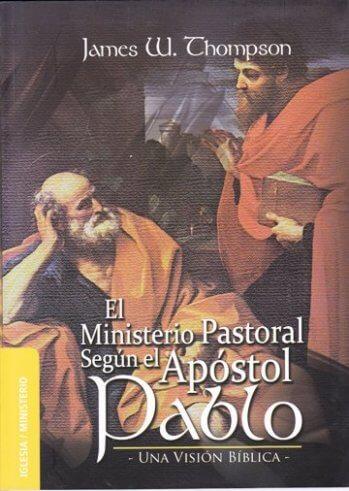 El Ministerio Pastoral según el Apóstol Pablo - una visión bíblica