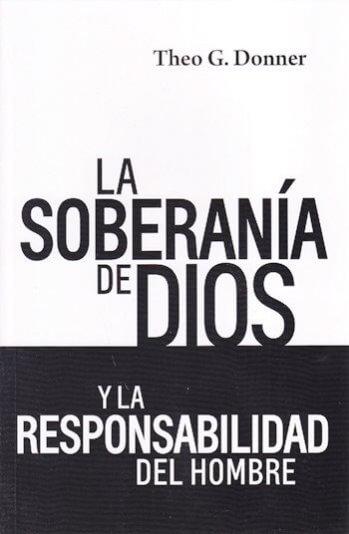 La Soberanía de Dios y la Responsabilidad del Hombre