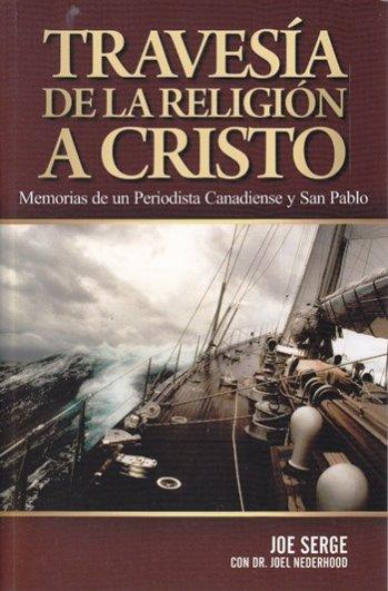 Travesía de la Religión a Cristo - memorias de un periodista Canadiense y San Pablo