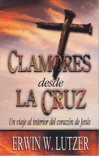 Clamores Desde La Cruz Un Viaje al Interior del Corazón de Jesús (tamaño bolsillo)