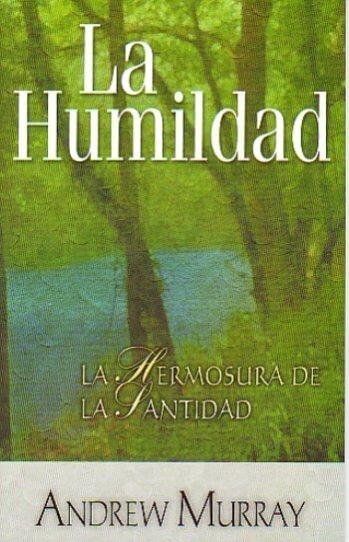 La Humildad: la Hermosura de la Santidad