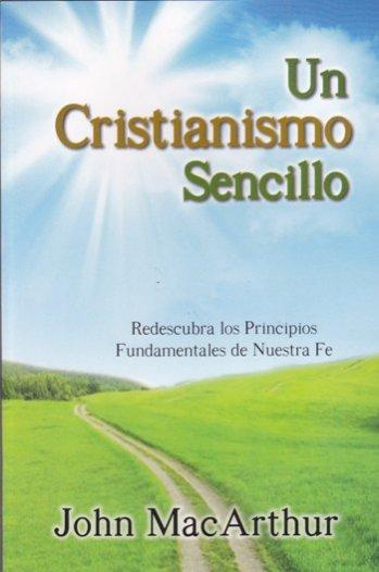 Un Cristianismo Sencillo - Fundaciones de la Fe