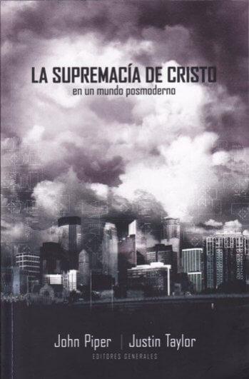 Supremacía de Cristo - en un mundo posmoderno