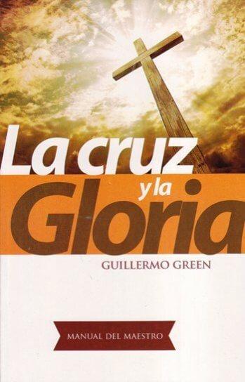 La Cruz y la Gloria: el sufrimiento y su recompensa - estudios sobre 2 Corintios 3 - 5 (manual del maestro)