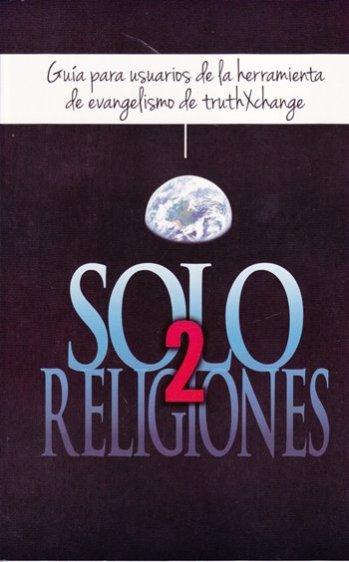 Solo 2 Religiones - herramienta de evangelismo de truthxchange