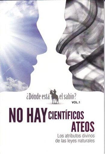 No Hay Científicos Ateos - los atributos divinos de las leyes naturales