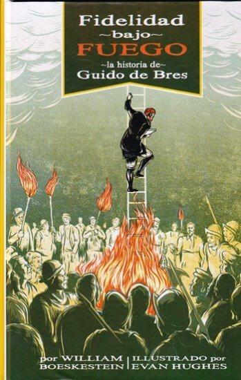 Fidelidad bajo Fuego - la historia de Guido de Bres