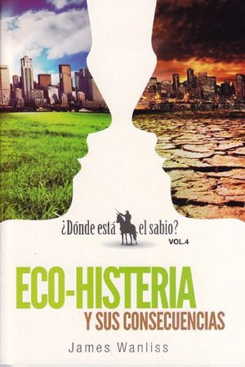 Eco-Histeria y sus Consequencias