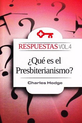 ¿Qué es el Presbiterianismo?