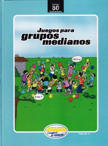 EJCA - Juegos Para Grupos Medianos - Tomo No. 5