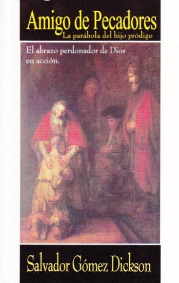 Amigo de Pecadores - La Parábola del Hijo Pródigo