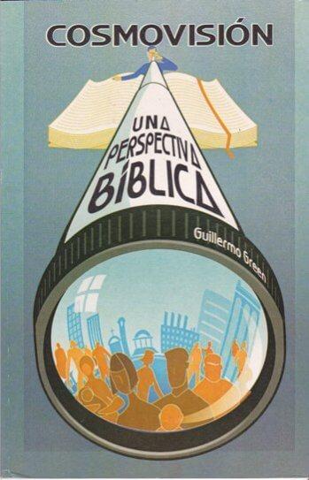 Cosmovisión: Una Perspectiva Bíblica
