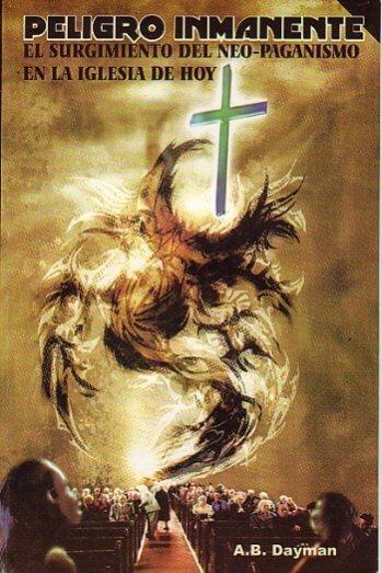 Peligro Inmanente - el surgimiento del neo-paganismo en la iglesia de hoy