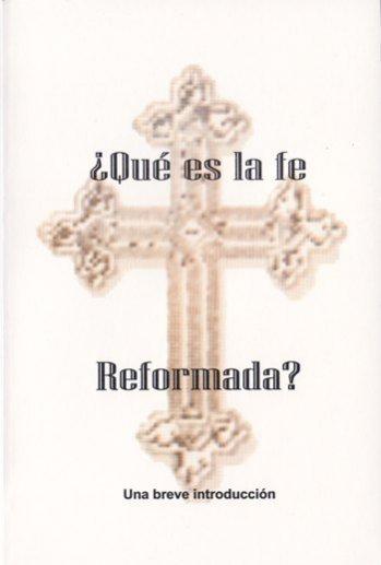 ¿Qué es la Fe Reformada? - una breve introducción