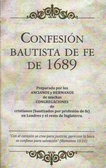 Confesion Bautista de Fe de 1689 (Chapel Library Version)