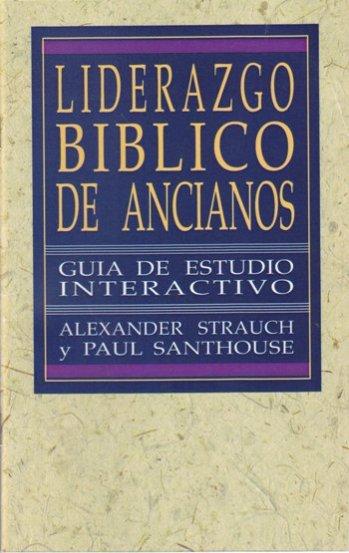 Liderazgo Bíblico de Ancianos - Guía de Estudio (Interactivo)