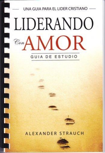 Liderando con Amor - Guía de Estudio