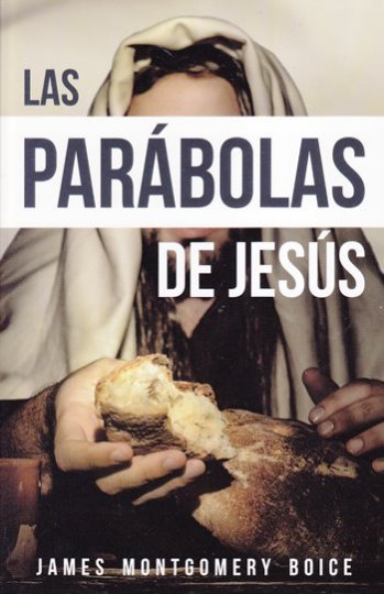 Las Parábolas de Jesús (Boice)
