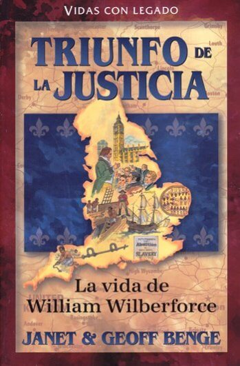 Triunfo de la Justicia - la vida de William Wilberforce
