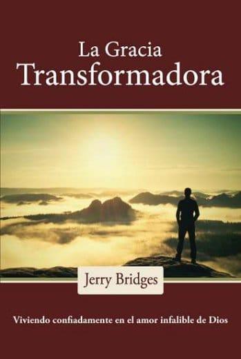 Gracia Transformadora - viviendo confiadamente en el amor infalible de Dios