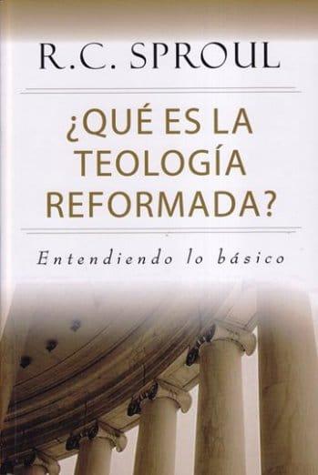 ¿Qué Es la Teología Reformada? - Entendiendo lo Básico