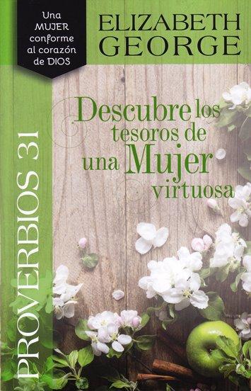 Proverbios 31: Descubre los Tesoros de una Mujer Virtuosa