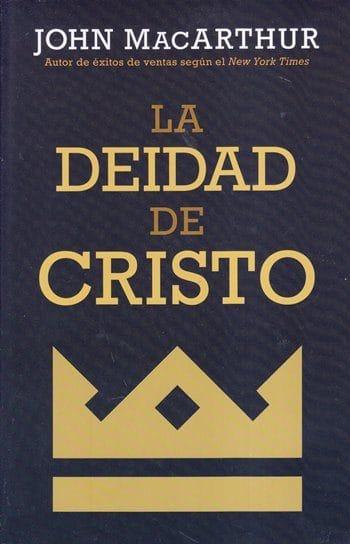 La Deidad de Cristo - una defensa bíblica de la divinidad de Jesús