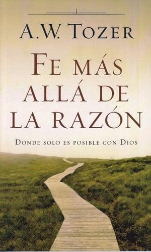 Fe Más Allá de la Razón - donde solo es posible con Dios (tamaño bolsillo)