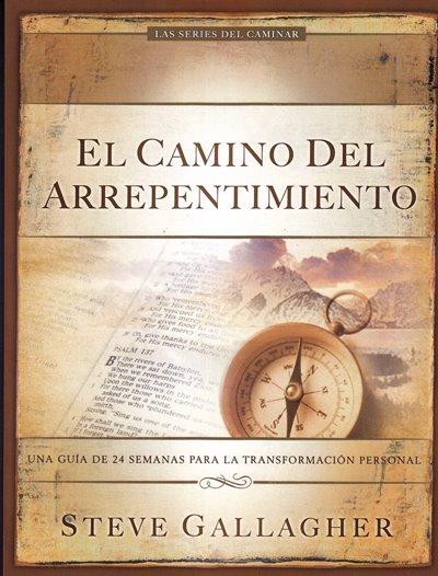 El Camino del Arrepentimiento - guía de 24 semanas para transformación personal