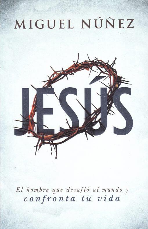 Jesús - el hombre que desafió al mundo y confronta tu vida