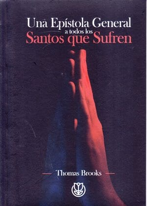 Una Epístola General a todos los Santos que Sufren