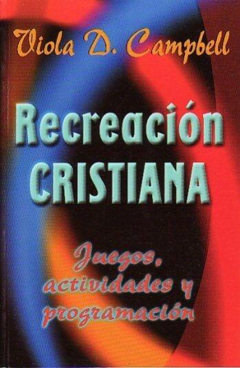 Recreación Cristiana:  Juegos y Actividades